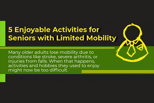 5 Activities for Seniors with Mobility Limitations [Infographic]